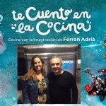 """Conocemos a Ferran Adriá. """"Te cuento en la cocina"""""""