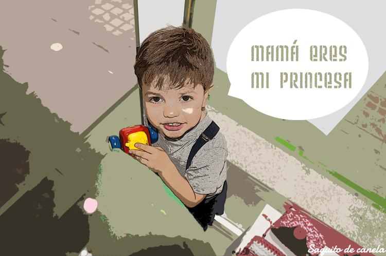 mamá eres mi princesa
